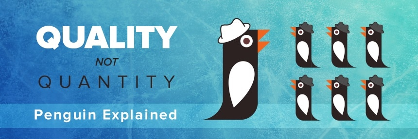 Quality over quantity, google penguin explained