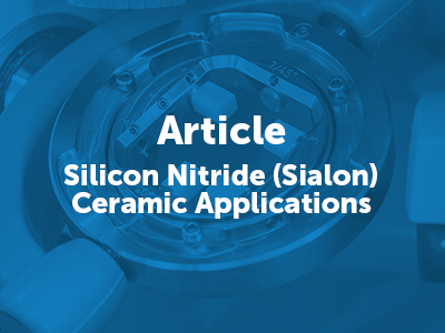 Silicon Nitride (Sialon) Ceramic Applications